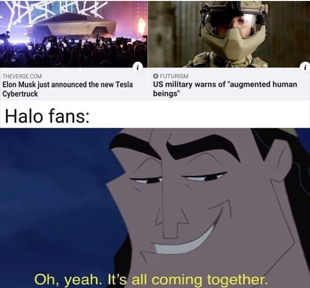 """Cartoon - O FUTURISM US military warns of """"augmented human beings"""" THEVERGE.COM Elon Musk just announced the new Tesla Cybertruck Halo fans: Oh, yeah. It's all coming together."""