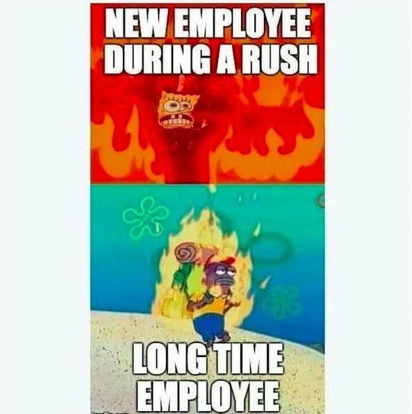 Poster - NEW EMPLOYEE DURING A RUSH LONG TIME EMPLOYEE