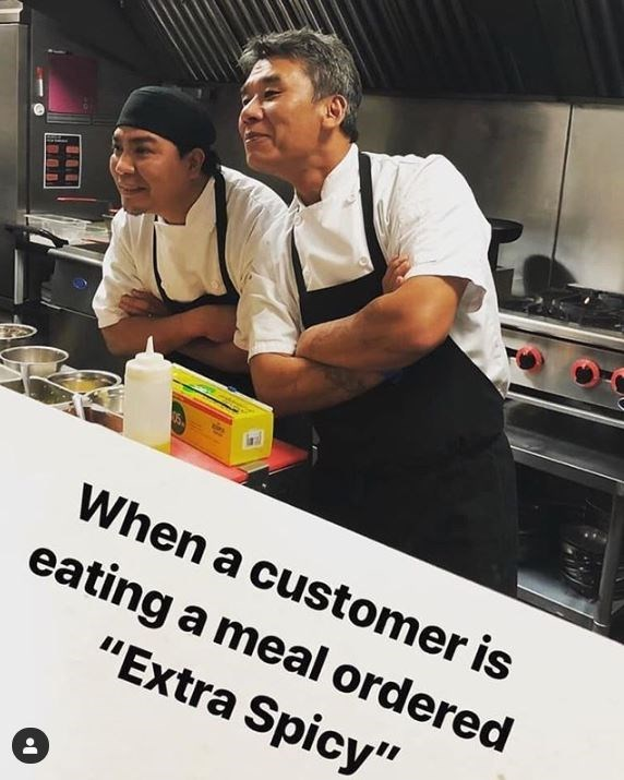 """Job - When a customer is eating a meal ordered """"Extra Spicy"""""""