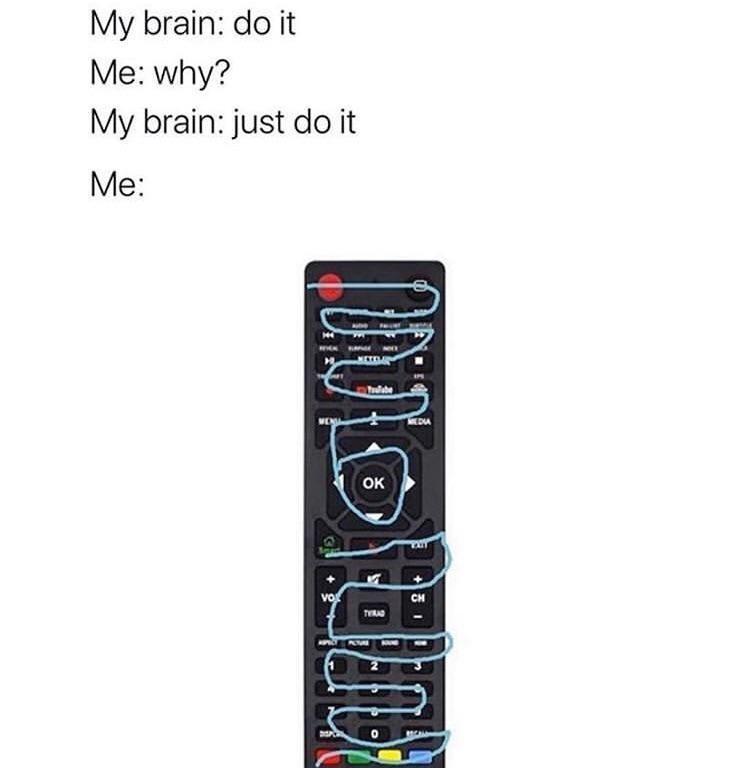 Technology - My brain: do it Me: why? My brain: just do it Me: ப் MEDA ок TRAD