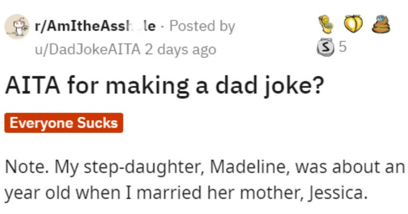 Dad wonders if he is wrong for telling step daughter dad joke about him not being her father.