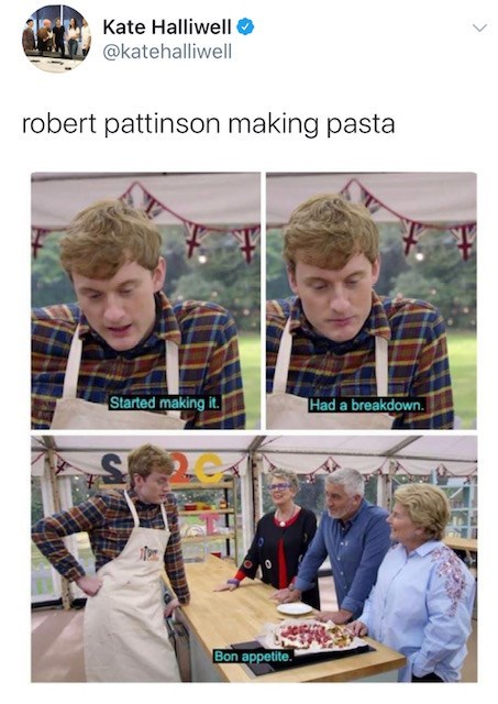 Community - Kate Halliwell @katehalliwell| robert pattinson making pasta Started making it. Had a breakdown. Bon appetite.