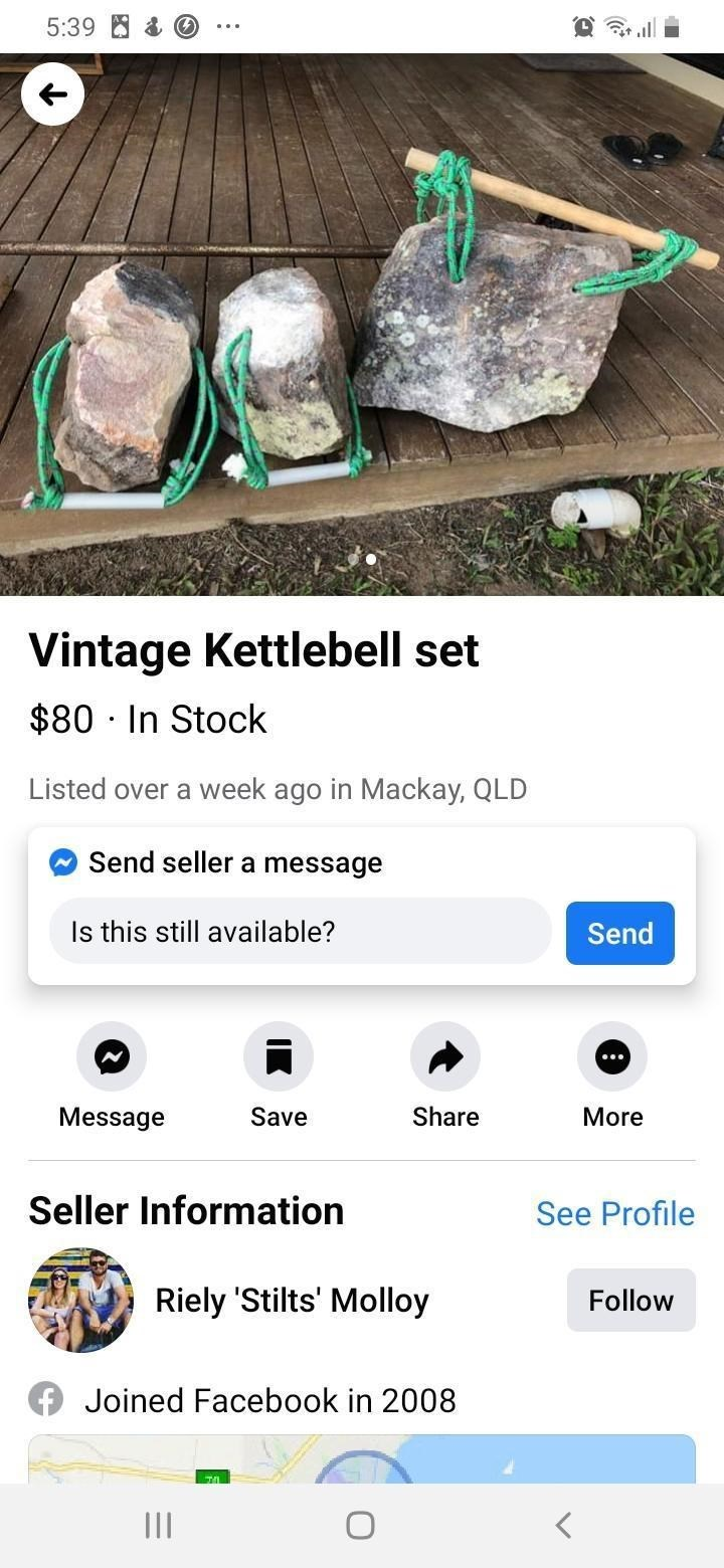 Screenshot - 5:39 Vintage Kettlebell set $80 · In Stock Listed over a week ago in Mackay, QLD Send seller a message Is this still available? Send Message Save Share More Seller Information See Profile Riely 'Stilts' Molloy Follow Joined Facebook in 2008 II