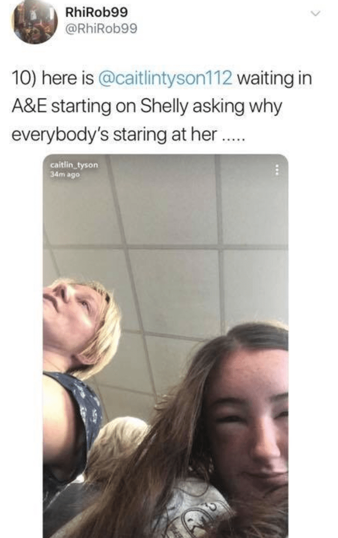 Face - RhiRob99 @RhiRob99 10) here is @caitlintyson112 waiting in A&E starting on Shelly asking why everybody's staring at her. caitlin tyson 34m ago
