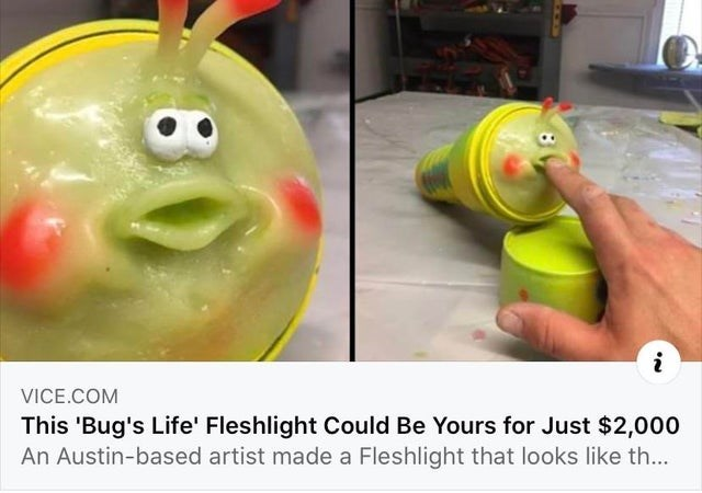 Toy - i VICE.COM This 'Bug's Life' Fleshlight Could Be Yours for Just $2,000 An Austin-based artist made a Fleshlight that looks like th...
