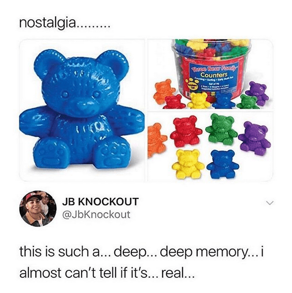 Toy - nostalgia. hreo Bear Famt Counters JB KNOCKOUT @JbKnockout this is such a... deep... deep memory...i almost can't tell if it's... real...