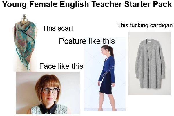 Clothing - Young Female English Teacher Starter Pack This scarf This fucking cardigan Posture like this Face like this depositplho