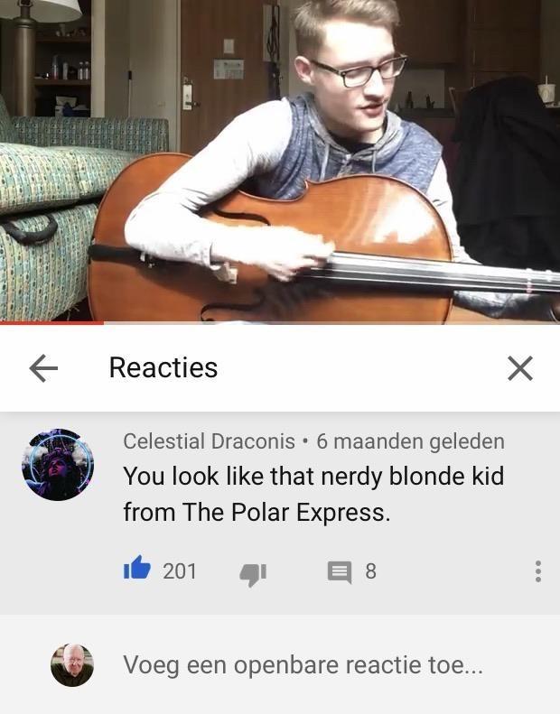 Musical instrument - Reacties Celestial Draconis • 6 maanden geleden You look like that nerdy blonde kid from The Polar Express. 201 8 Voeg een openbare reactie toe...
