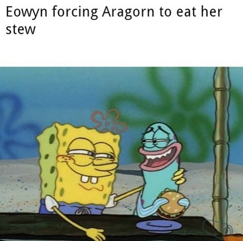 Cartoon - Eowyn forcing Aragorn to eat her stew