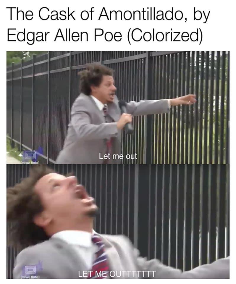 Photo caption - The Cask of Amontillado, by Edgar Allen Poe (Colorized) Let me out Imlwz ilubel LET ME OUTTTTTTT fmlwa lube)