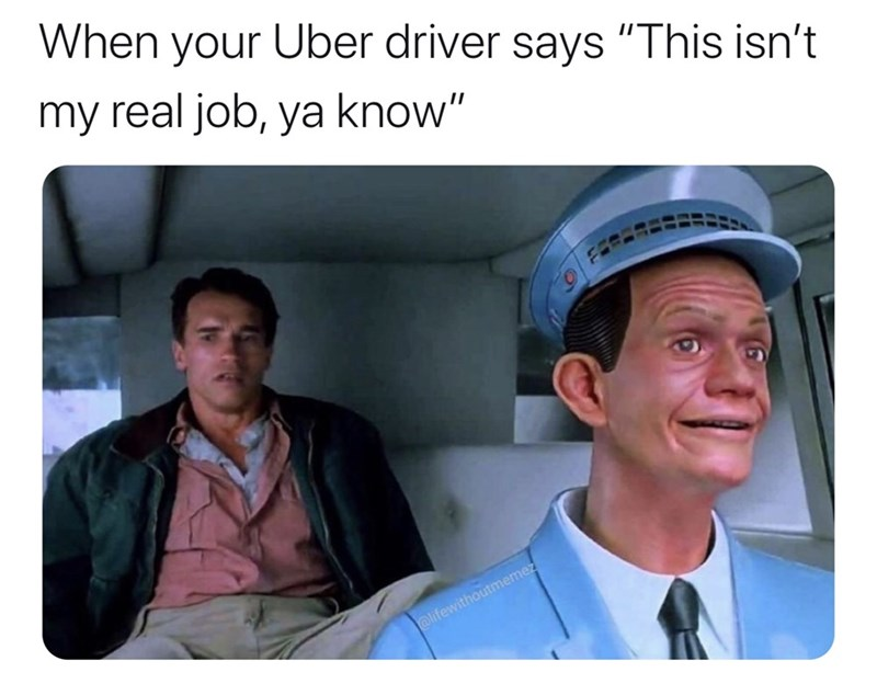 """Photography - When your Uber driver says """"This isn't my real job, ya know"""" @lifewithoutmemez"""