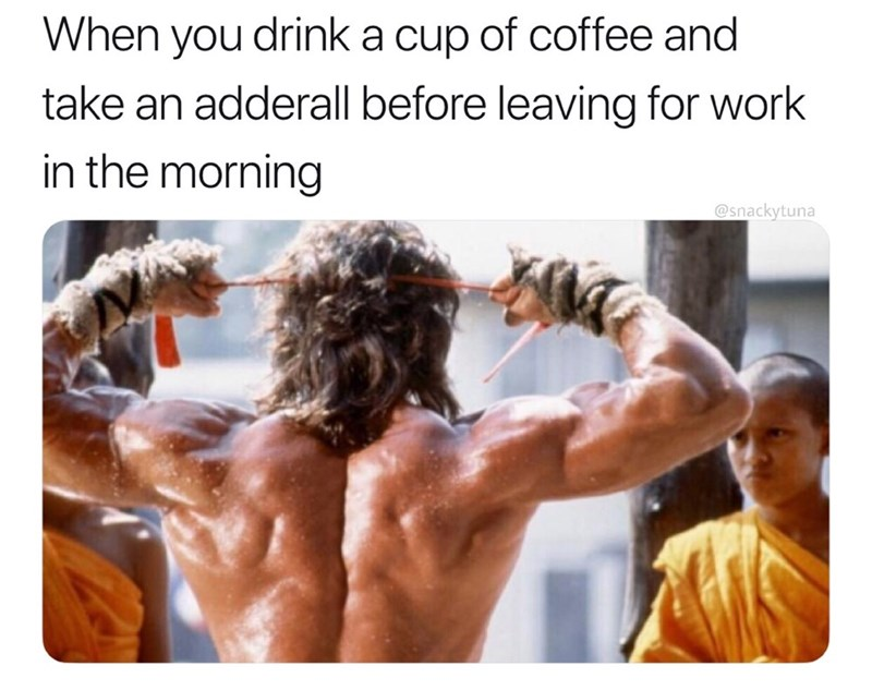 Shoulder - When you drink a cup of coffee and take an adderall before leaving for work in the morning @snackytuna