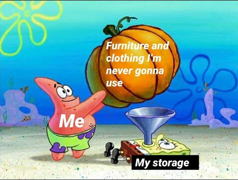 Cartoon - Furniture and clothing I'm never gonna use Me My storage