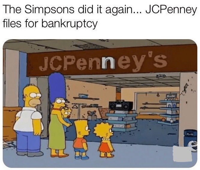 Cartoon - The Simpsons did it again... JCPenney files for bankruptcy JCPenney's