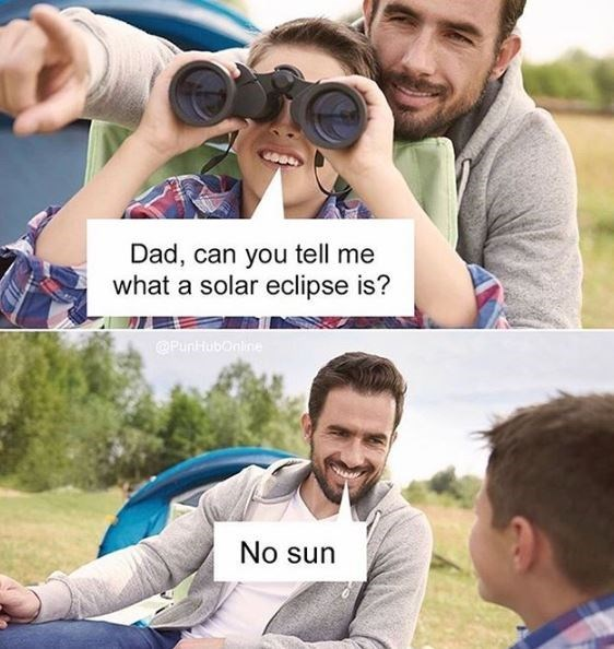 People - Dad, can you tell me what a solar eclipse is? @Puntubonline No sun