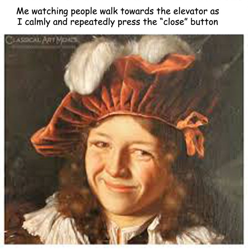 """Photo caption - Me watching people walk towards the elevator as I calmly and repeatedly press the """"close"""" button CLASSCAL ART MOCS"""