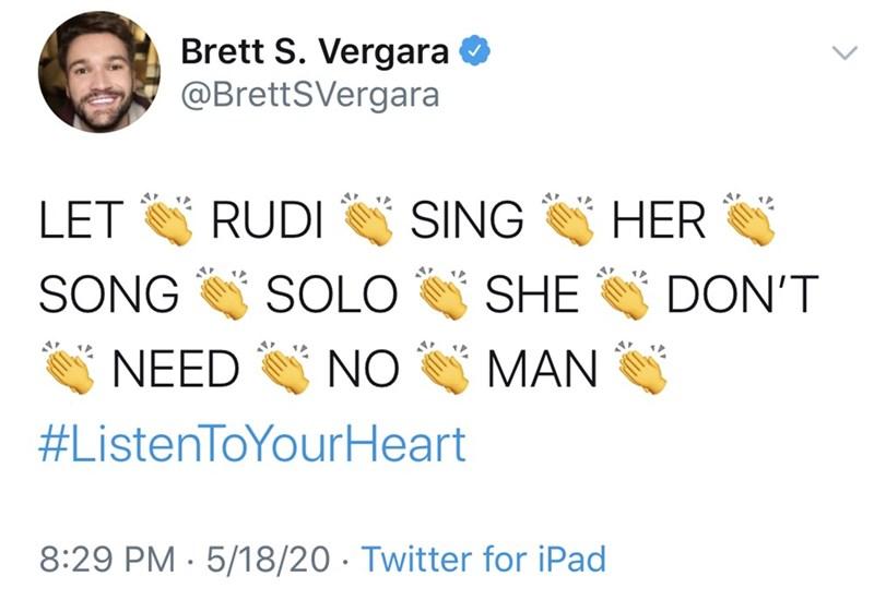 Text - Brett S. Vergara O @BrettSVergara LET RUDI SING HER SONG SOLO SHE DON'T NEED NO MAN #ListenToYourHeart 8:29 PM · 5/18/20 · Twitter for iPad