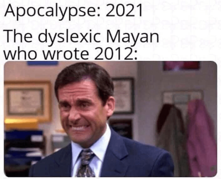 Text - Ароcalypse: 2021 The dyslexic Mayan who wrote 2012: