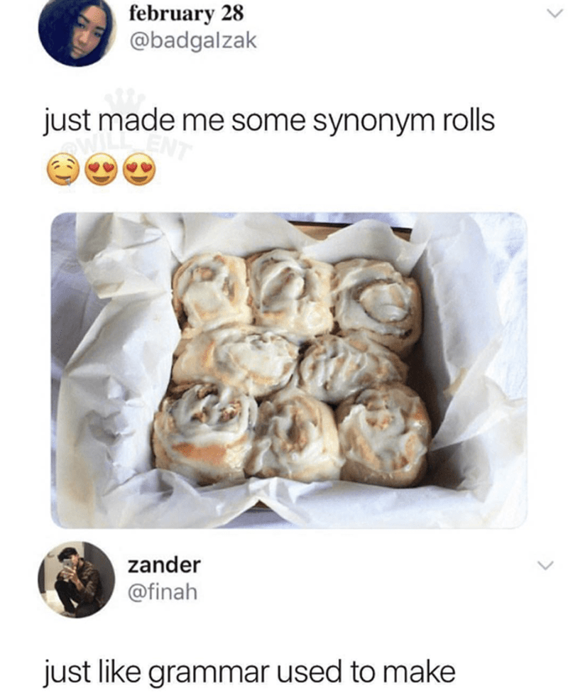 Food - february 28 @badgalzak just made me some synonym rolls zander @finah just like grammar used to make
