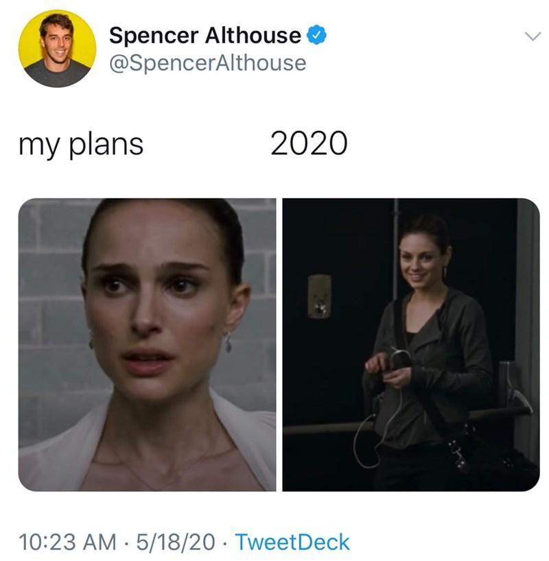 Face - Spencer Althouse O @SpencerAlthouse my plans 2020 10:23 AM · 5/18/20 · TweetDeck
