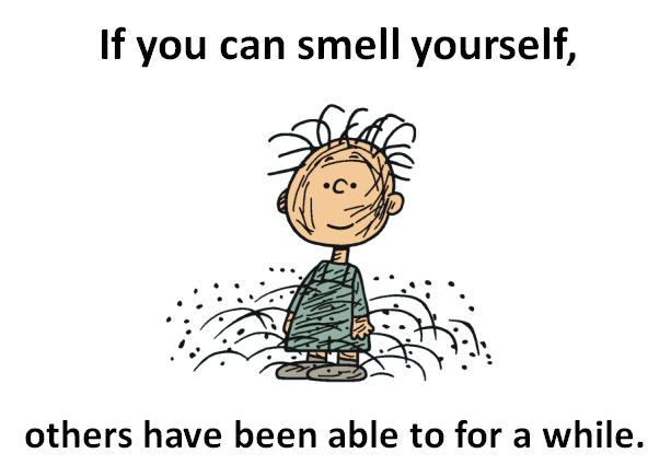 Text - If you can smell yourself, others have been able to for a while.