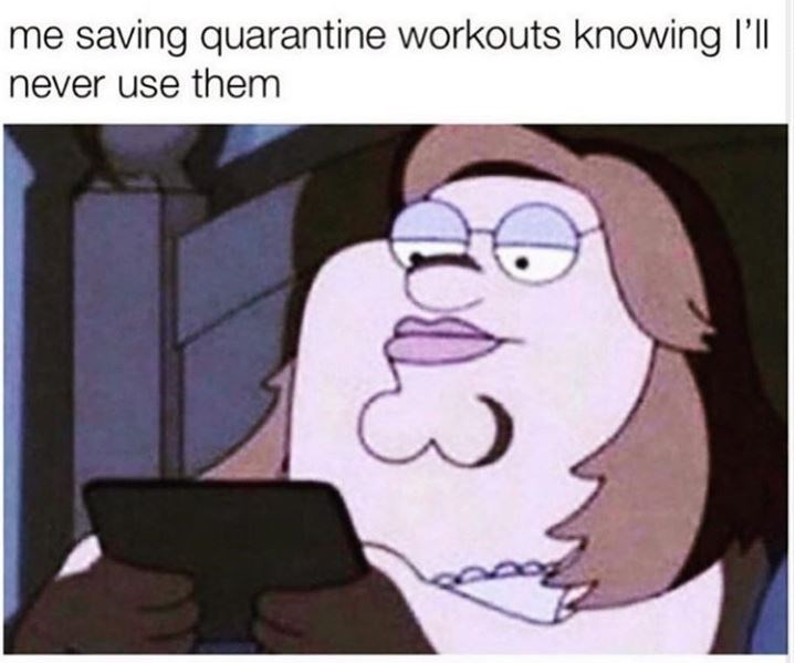 Cartoon - me saving quarantine workouts knowing l'll never use them 3