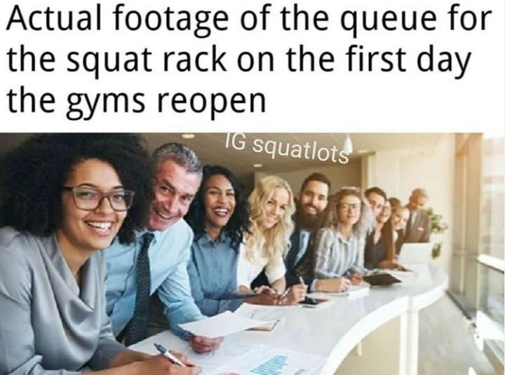 People - Actual footage of the queue for the squat rack on the first day the gyms reopen IG squatlots