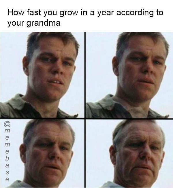 Face - How fast you grow in a year according to your grandma @ m e m e b e