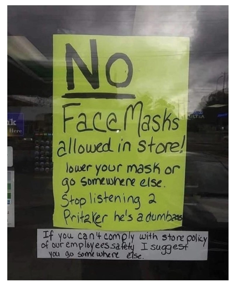 Text - No FaceMasks ETRA k Here allowed in store! lower your mask or go Somewhere else. Štop listening 2 Pritzrer he's a dumbases If you can't comply with store policy of our employees sa fety I suggest you go some where else.