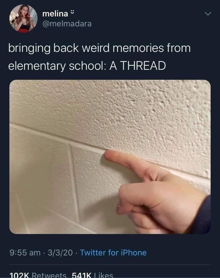 Text - melina i @melmadara bringing back weird memories from elementary school: A THREAD 9:55 am · 3/3/20 · Twitter for iPhone 102K Retweets 541K Likes