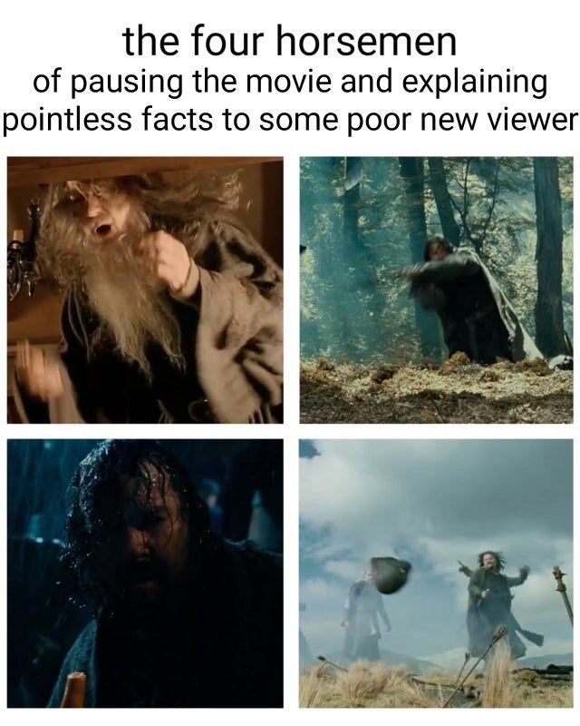 Adaptation - the four horsemen of pausing the movie and explaining pointless facts to some poor new viewer