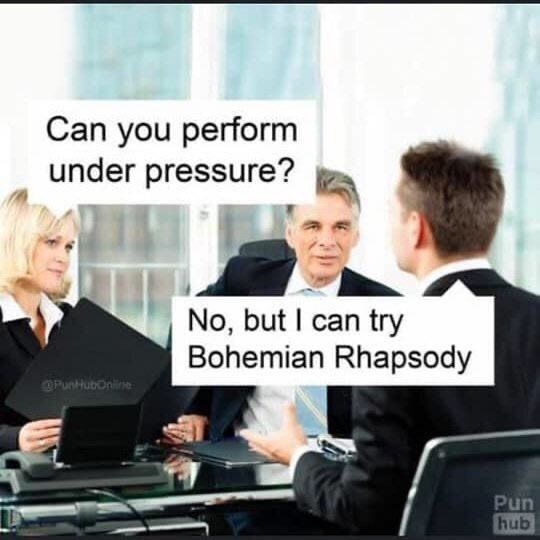 Job - Can you perform under pressure? No, but I can try Bohemian Rhapsody OPunttubonine Pun hub
