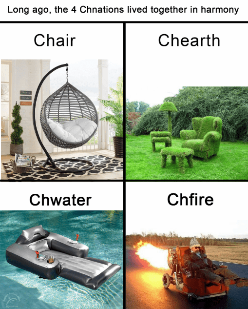 Vehicle - Long ago, the 4 Chnations lived together in harmony Chair Chearth Chwater Chfire
