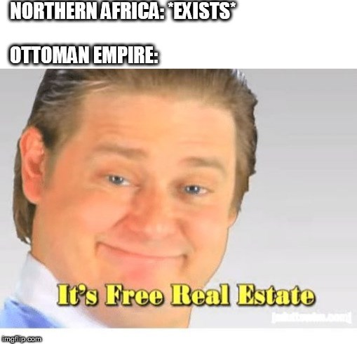 Face - NORTHERN AFRICA: EXISTS OTTOMAN EMPIRE: I's Free Real Estate imgflip.com