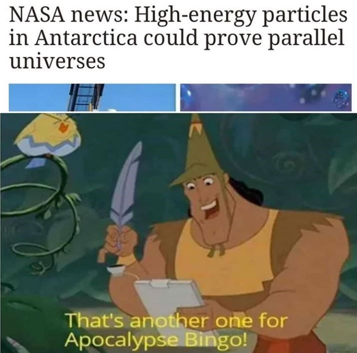 Cartoon - NASA news: High-energy particles in Antarctica could prove parallel universes That's another one for Apocalypse Bingo!