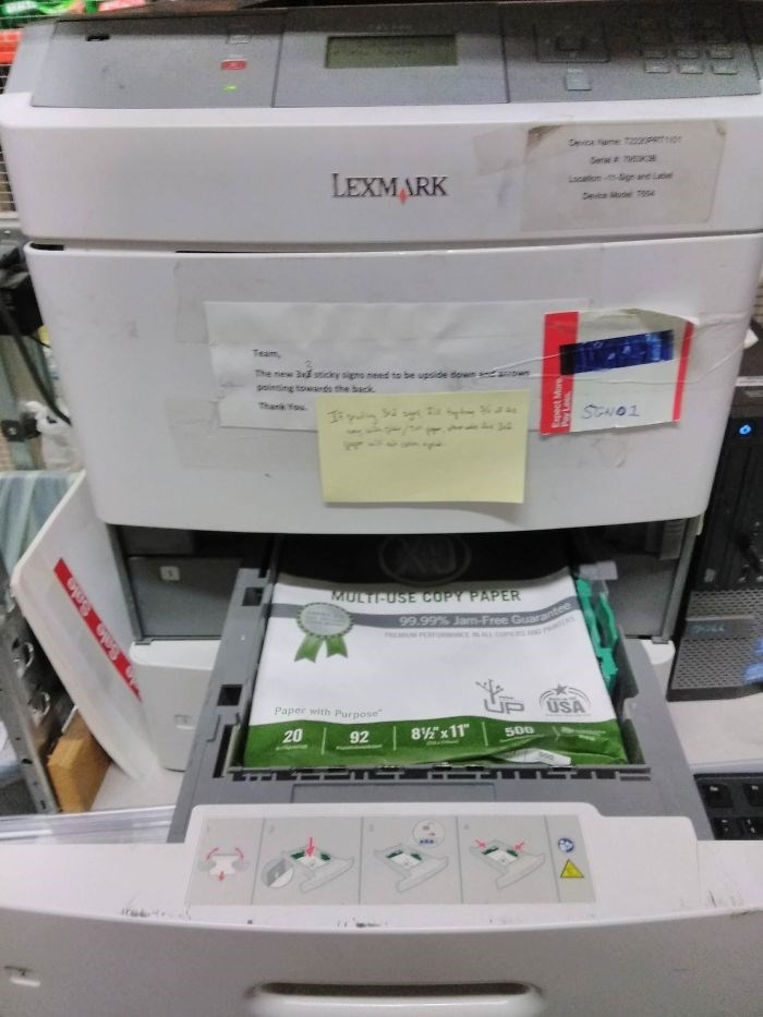 "Photocopier - Sa ame 7222 or Serw LEXMARK Location g ane L Seve Mo 7se Team The mew 3d sticky signs need ts be upside dow o sointing towands the back Thank You STNO1 34 7 MULTI-USE COPY PAPER 99.99% Jam-Free Guarantee PRE PERro C Lco USA Paper with Purpose 20 92 8x11"" 500 Ray Le"
