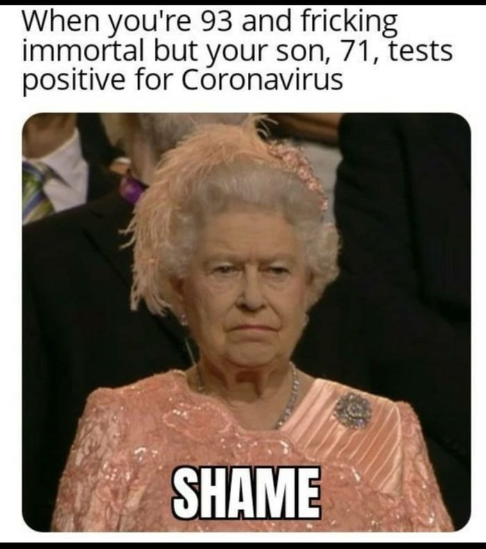 Internet meme - When you're 93 and fricking immortal but your son, 71, tests positive for Córonavirus SHAME