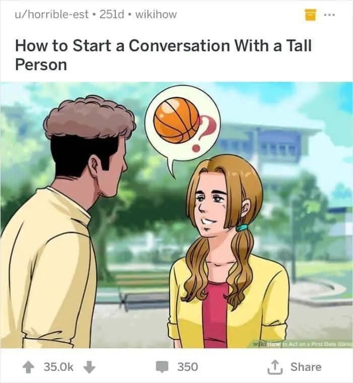 Cartoon - u/horrible-est • 251d • wikihow How to Start a Conversation With a Tall Person Www wici tinw fn Act on a Pest Dan (C 35.0k 350 1, Share