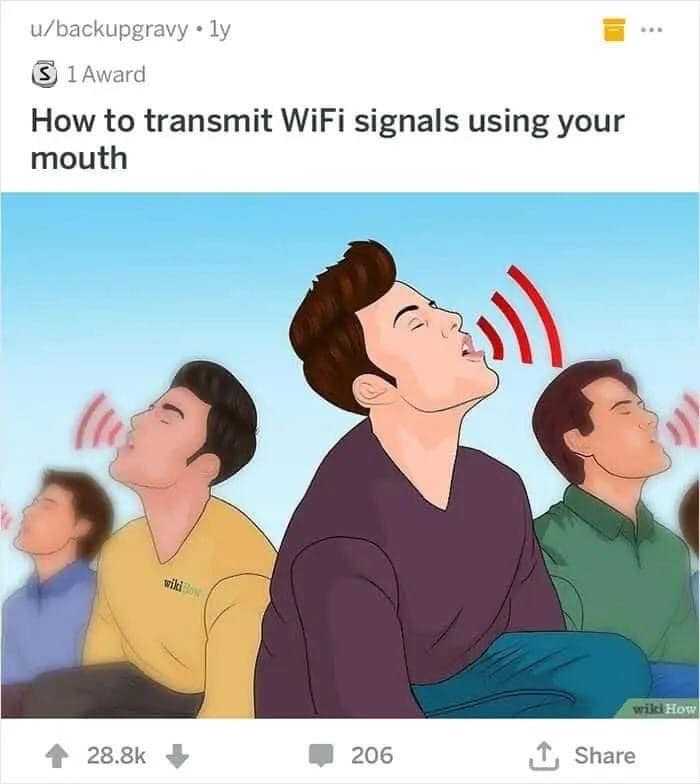 Cartoon - u/backupgravy • ly S 1 Award How to transmit WiFi signals using your mouth wiki Bow wikki How 206 1, Share 28.8k