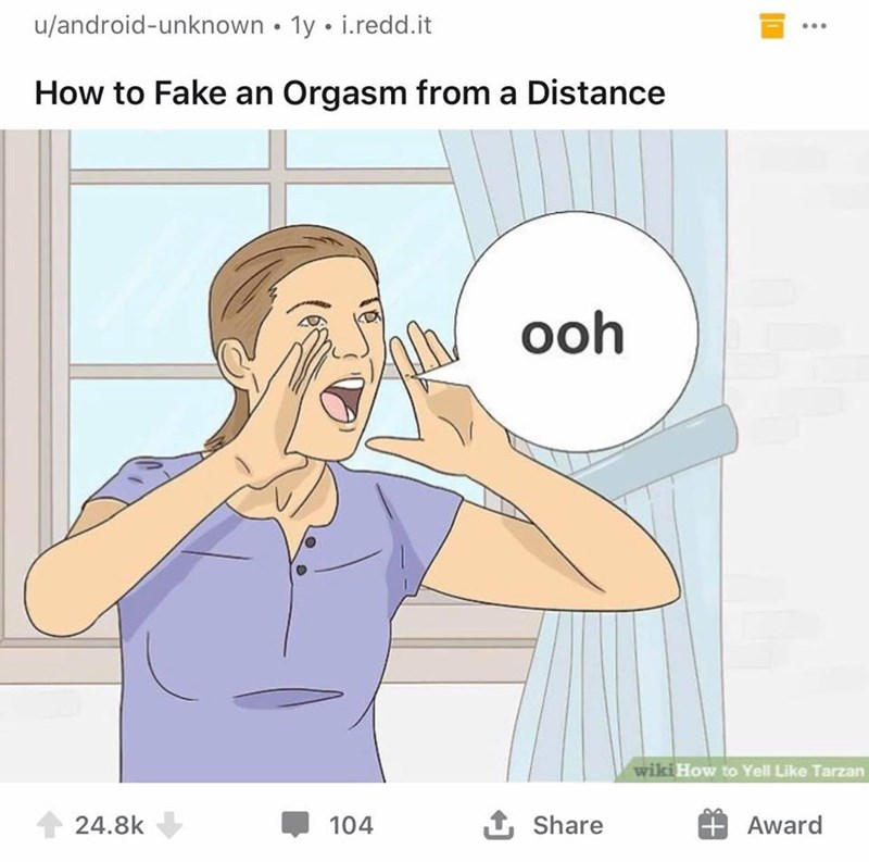 Cartoon - u/android-unknown • 1y • i.redd.it How to Fake an Orgasm from a Distance ooh wiki How to Yell Like Tarzan 24.8k 104 1 Share Award