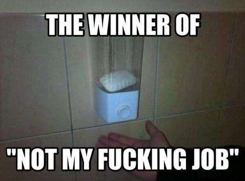 "Toilet - THE W НЕ INNER OF ""NOT MY FUCKING JOB"""