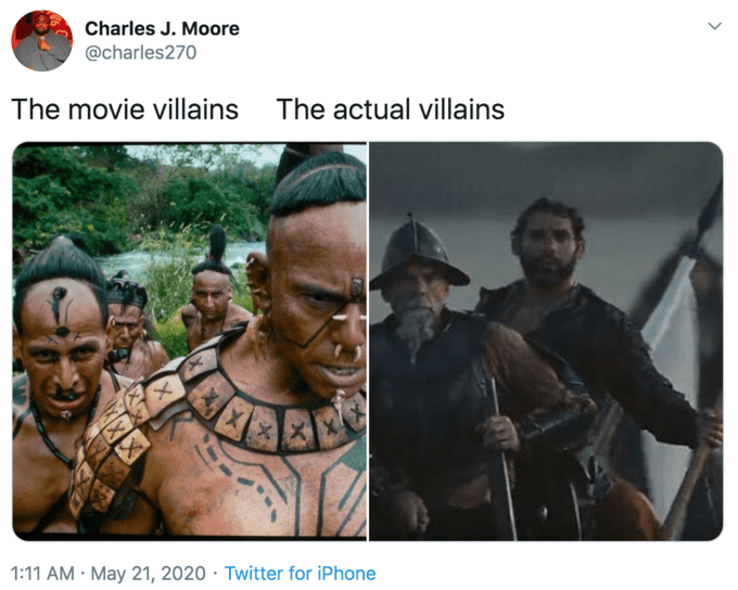 People - Charles J. Moore @charles270 The movie villains The actual villains 1:11 AM · May 21, 2020 · Twitter for iPhone