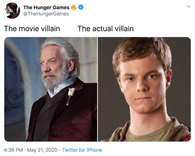 Face - The Hunger Games @TheHungerGames The movie villain The actual villain 4:36 PM · May 21, 2020 · Twitter for iPhone