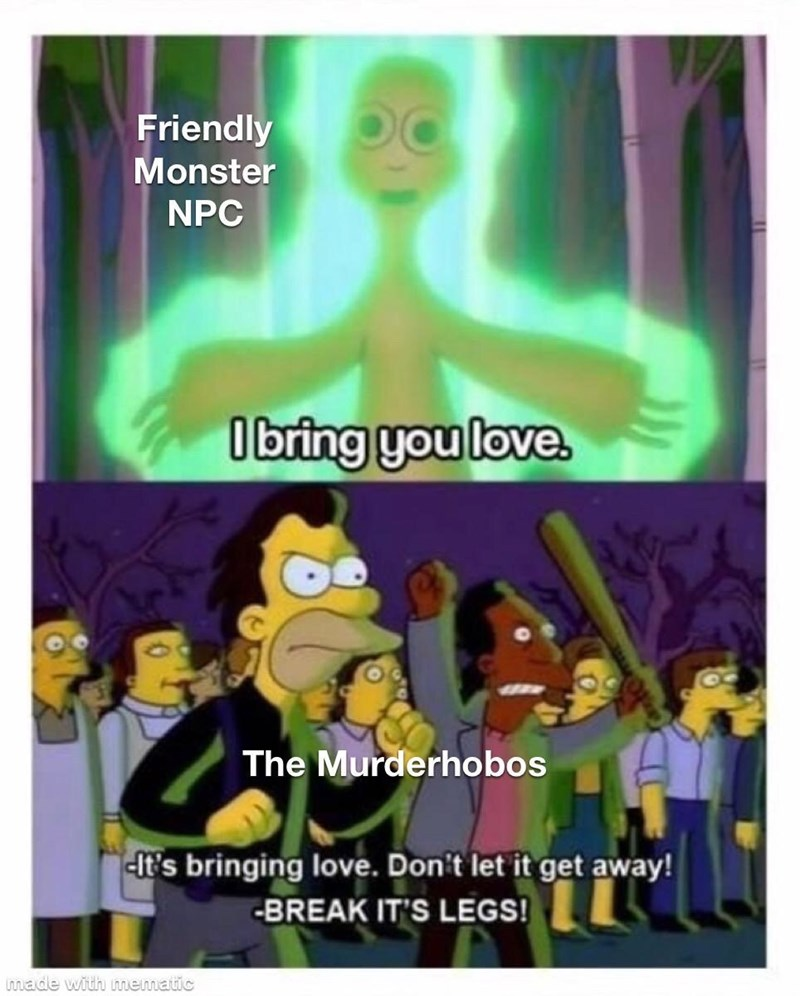 Cartoon - Friendly Monster NPC Obring you love. The Murderhobos -lt's bringing love. Don't let it get away! -BREAK IT'S LEGS! imade with mematic