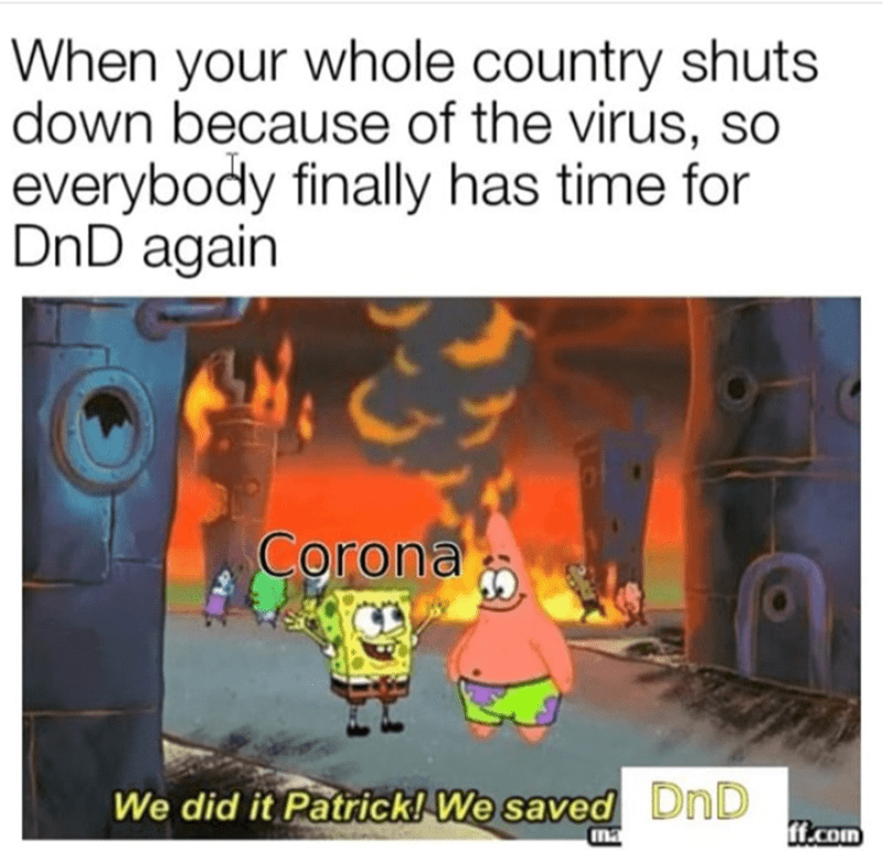 Cartoon - When your whole country shuts down because of the virus, so everybody finally has time for DnD again Corona We did it Patrick! We saved DnD ma i.com