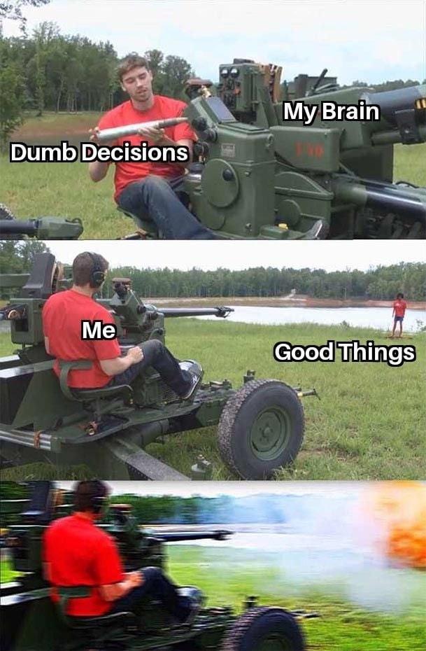 Vehicle - Мy Brain Dumb Decisions Me Good Things