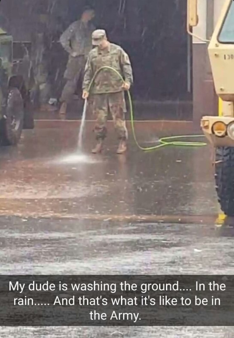 Asphalt - 130 My dude is washing the ground... In the rain... And that's what it's like to be in the Army.