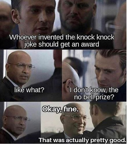 Facial expression - Whoever invented the knock knock joke should get an award I don't know, the no bell prize? like what? Okay, fine. That was actually pretty good.