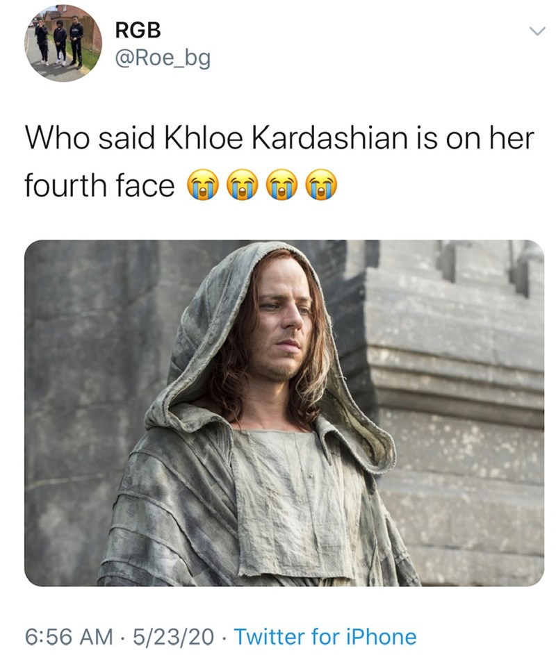 Text - RGB @Roe_bg Who said Khloe Kardashian is on her fourth face 6:56 AM · 5/23/20 · Twitter for iPhone