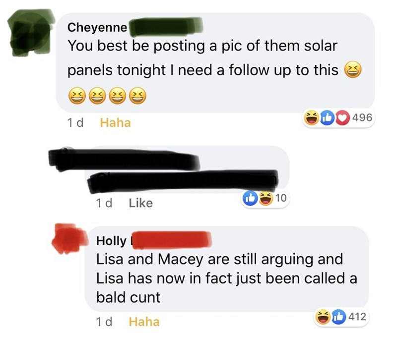 Text - Cheyenne You best be posting a pic of them solar panels tonight I need a follow up to this 496 1d Haha 1 d Like OS 10 Holly Lisa and Macey are still arguing and Lisa has now in fact just been called a bald cunt 1 d Haha .412 לו